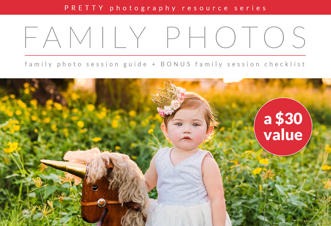 Family Photo Session Guide + BONUS Checklist - Pretty Lightroom Presets