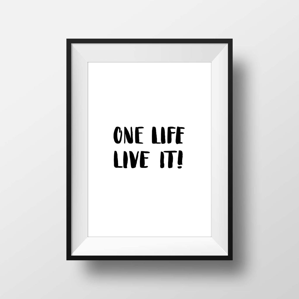 One Life – Live it!