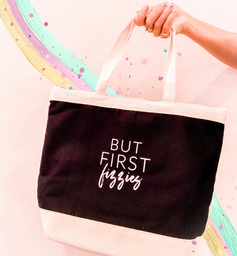 BUT FIRST, FIZZIES Tote Bag