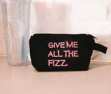 Load image into Gallery viewer, #GIVEMEALLTHEFIZZ Pouch