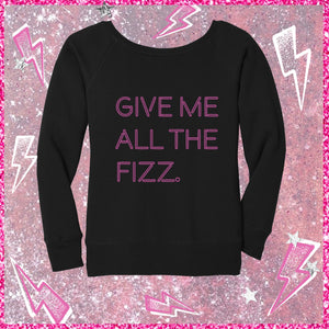 GIVE ME ALL THE FIZZ Sweatshirt
