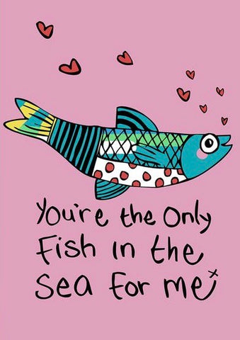 Only Fish in the Sea