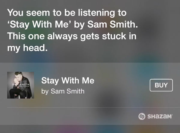 "Like the song playing on the radio, or in a café, or anywhere else? Ask Siri, ""What song is this?"""