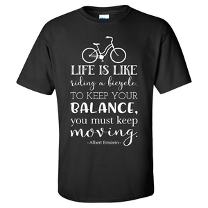 Life is Like Riding a Bicycle Mens/Unisex T Shirt