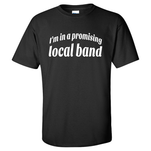 Local Band Mens/Unisex T Shirt