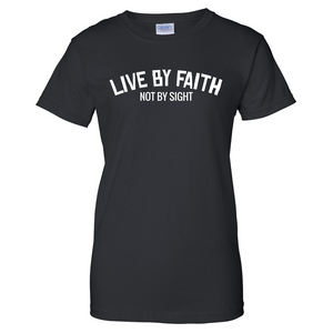 Live by Faith Ladies T Shirt