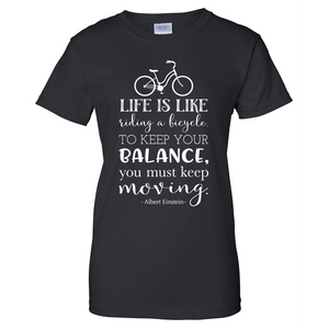 Life is Like Riding a Bicycle Ladies T Shirt