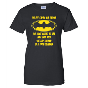 I'm Not Batman Ladies T Shirt