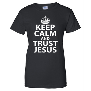 Keep Calm and Trust Jesus Ladies T Shirt