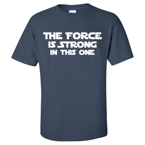 The Force is Strong in This One Mens/Unisex T Shirt