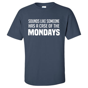 Case of the Mondays Mens/Unisex T Shirt