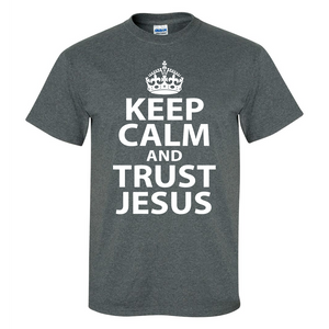 Keep Calm and Trust Jesus Mens/Unisex T Shirt