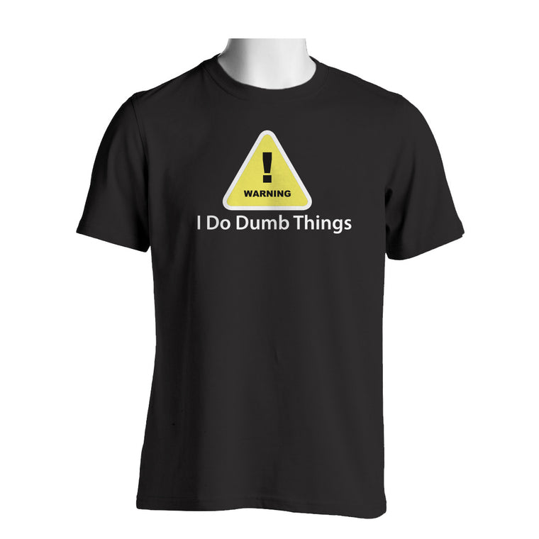 Warning I Do Dumb Things Mens Novelty  T Shirt