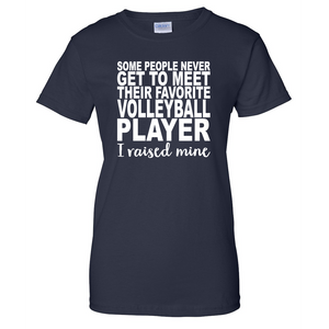 Volleyball Player, I Raised Mine Ladies T Shirt