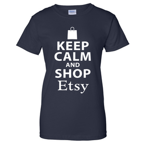 Keep Calm and Shop Etsy Ladies T Shirt