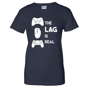 The Lag is Real Ladies T Shirt