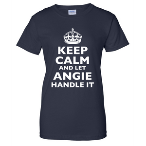 Keep Calm and Let Angie Handle It Ladies T Shirt