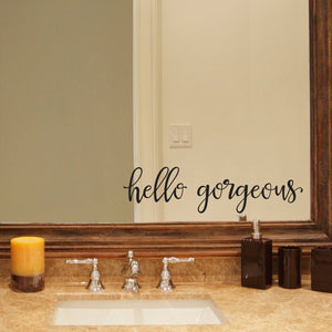 Hello Gorgeous Bathroom Wall Decal