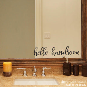 Hello Handsome Bathroom Mirror Wall Decal