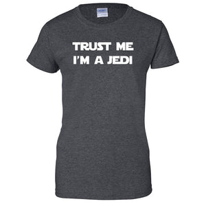 Trust Me I'm a Jedi Ladies T-Shirt - Jedi Graphic Tee
