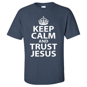 Keep Calm and Trust Jesus Novelty Shirt - Christian T-Shirt