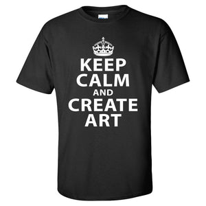 Keep Calm T-Shirt - Keep Calm and Create Art Graphic Tee - Cotton Shirt