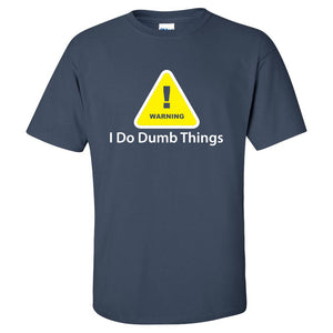 Warning I Do Dumb Things Mens Graphic Tee - Warning T-shirt