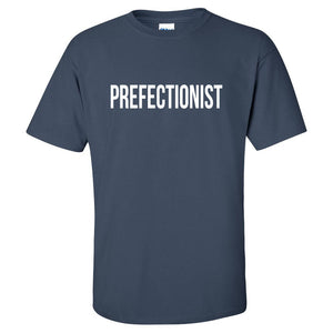 Prefectionist Novelty Shirt