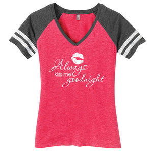 Always Kiss Me Goodnight Ladies Game Day Style Ring Spun with Stripes T-Shirt