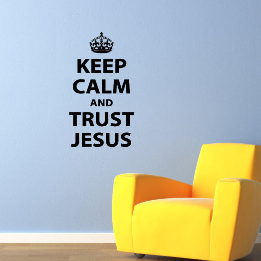 Keep Calm and Trust Jesus Wall Decal - Medium