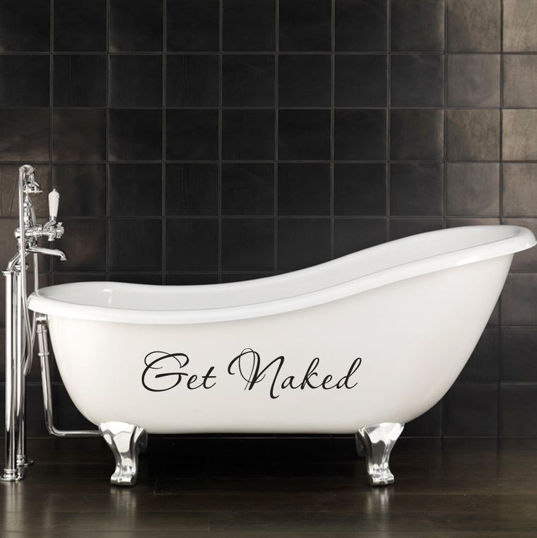 Get Naked Decal - Bathroom Decal for the bathtub or wall - Large