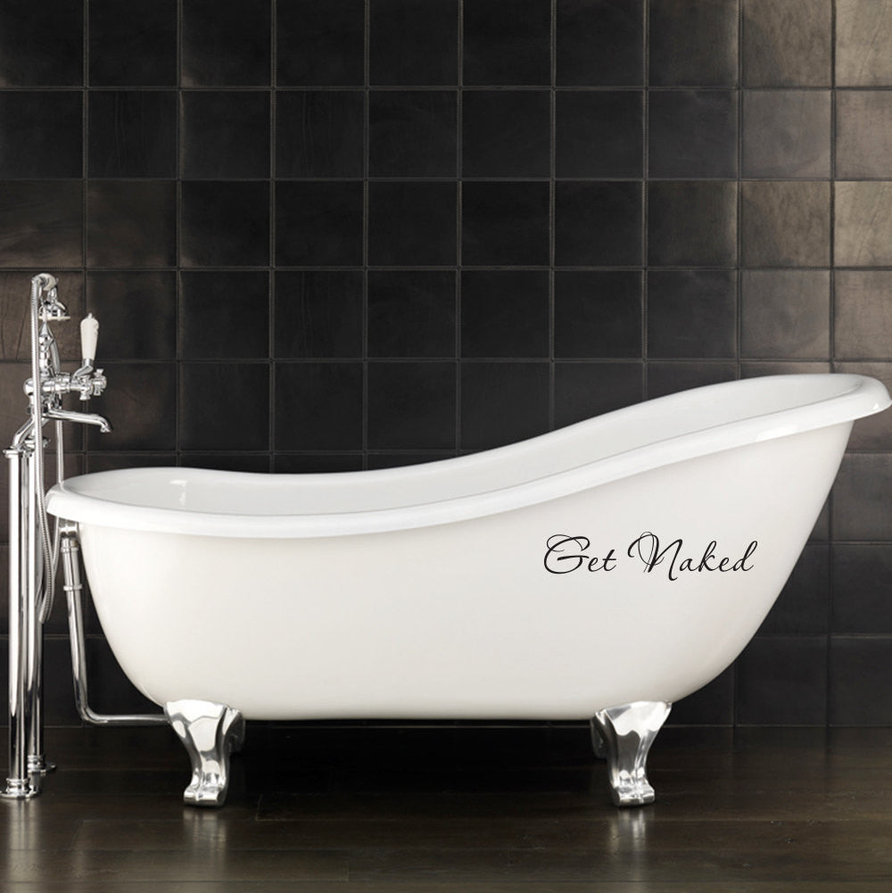 Get Naked Decal - Bathroom Decal for the bathtub or wall - Get Naked Wall Sticker - Medium