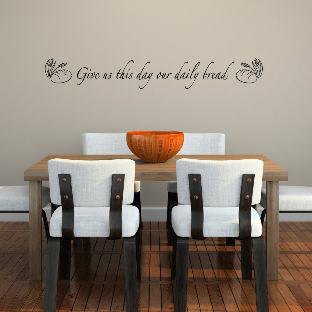Give Us This Day Our Daily Bread Wall Decal