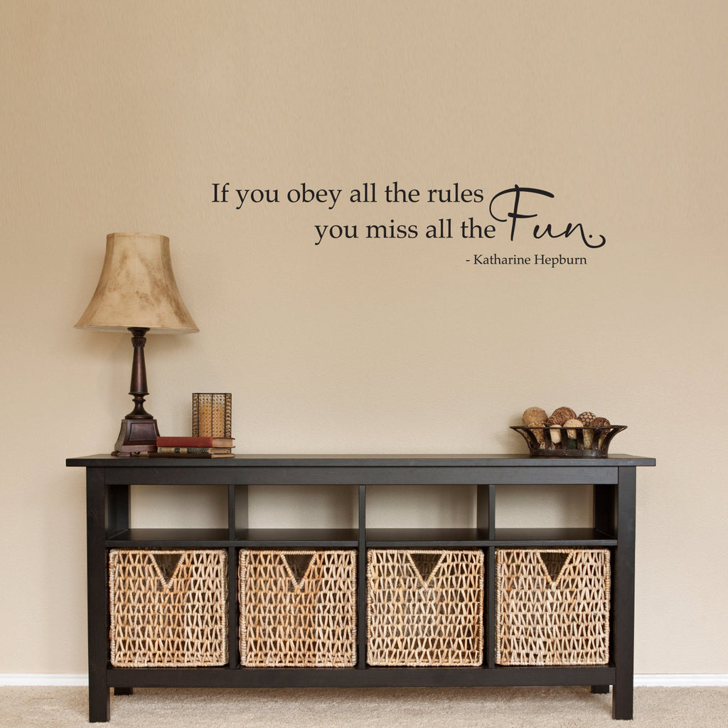 If You Obey All the Rules You Miss All the Fun Wall Decal - Medium