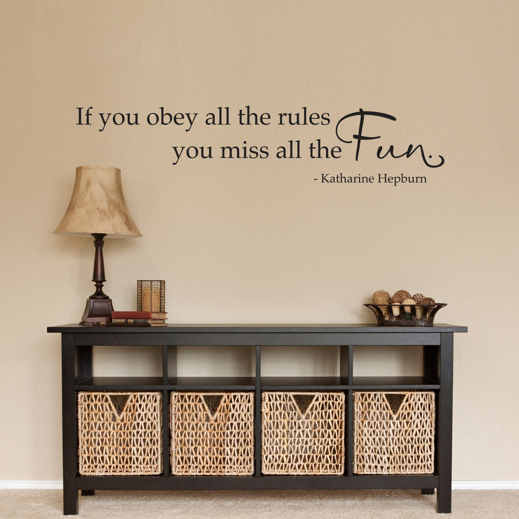 If You Obey All the Rules You Mill All The Fun Wall Decal - Large