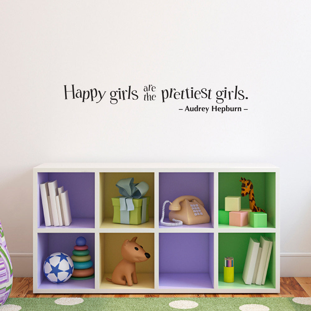 Happy Girls are the Prettiest Girls Wall Decal - Medium
