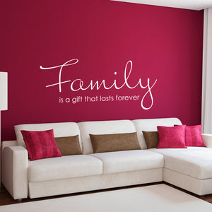 Family is a Gift that Last Forever Quote Wall Decal