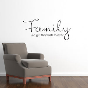 Family is a Gift that Last Forever Medium Quote Wall Decal