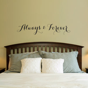 Always & Forever Decal - Bedroom Wall Decal - Love Quote - Bedroom Art - Large
