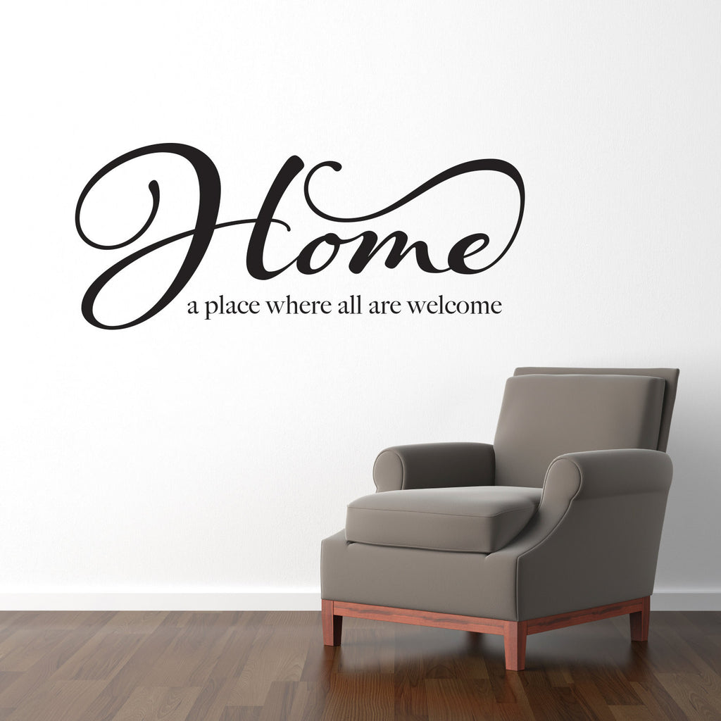 Home a Place Where All are Welcome Wall Decal - Large