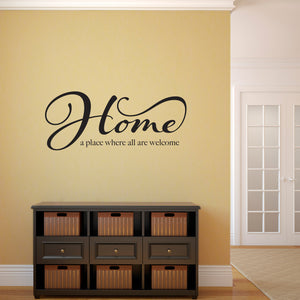 Home a Place Where All are Welcome Wall Decal Quote