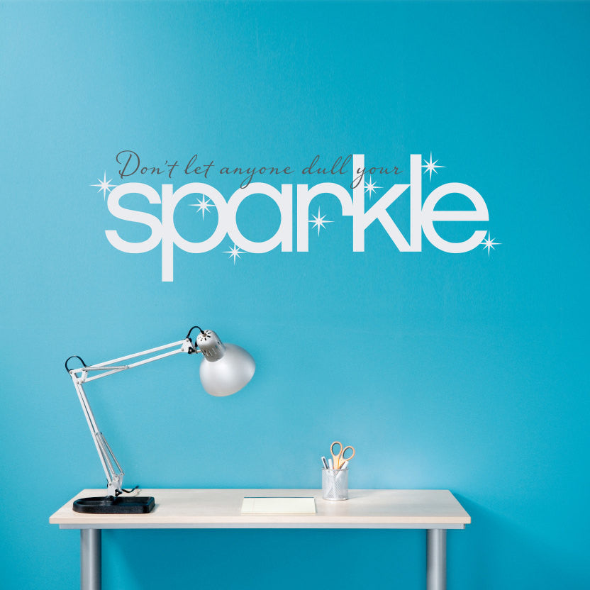 Don't Let Anyone Dull Your Sparkle Wall Decal - Large