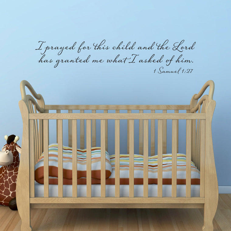 Prayed for this Child Wall Decal - 1 Samuel 1:27 - Christian Wall Sticker