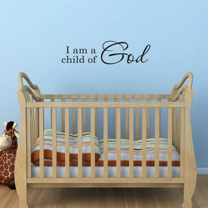 I am a child of God Christian Wall Decal Quote