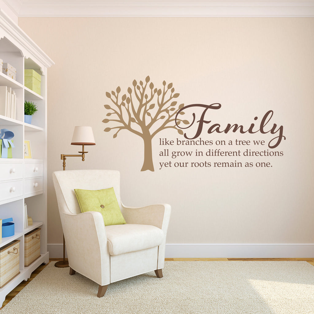 Family Like Branches on a Tree, We all Grow in Different Directions, Yet Our Roots Remain as One Wall Decal - Large 2 Color