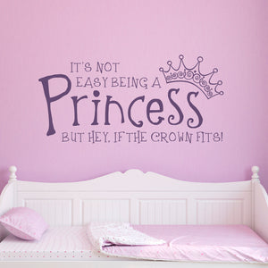 It's Not Easy Being a Princess, but Hey if the Crown Fits Large Princess Wall Decal
