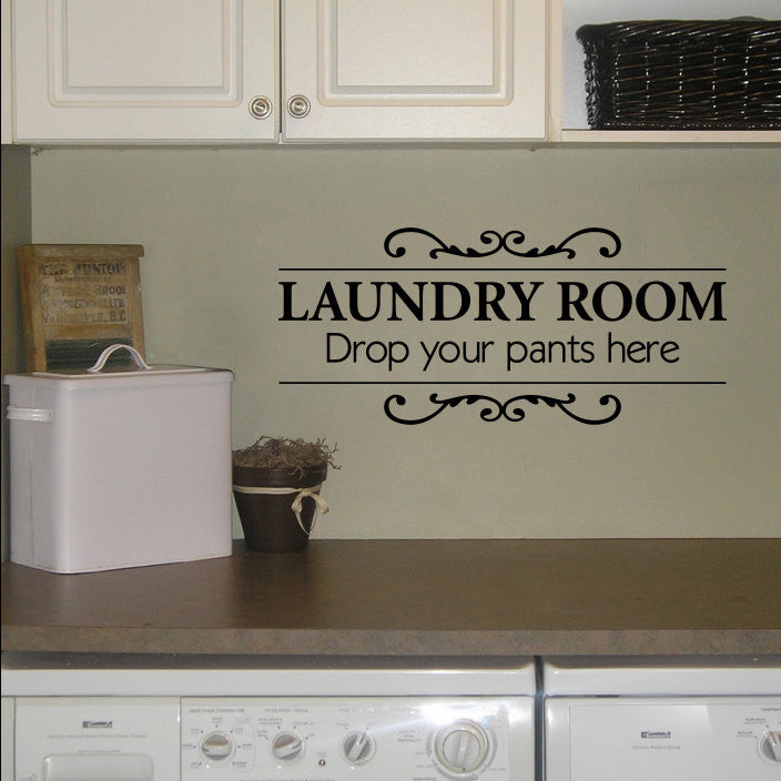 Laundry Room Wall Decal - Drop your pants here - Utility Room Decal - Medium