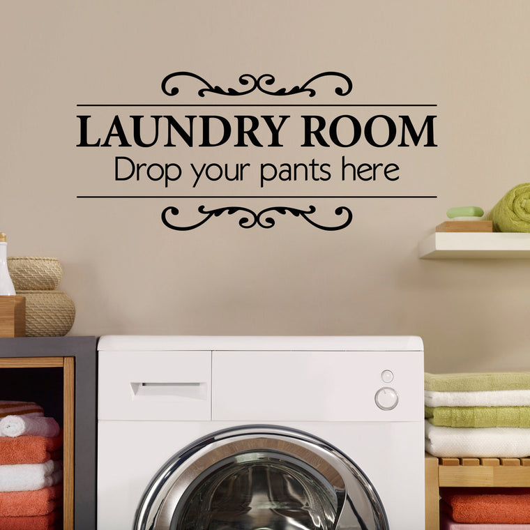 Laundry Room Wall Decal - Drop your pants here - Utility Room Decal - Large