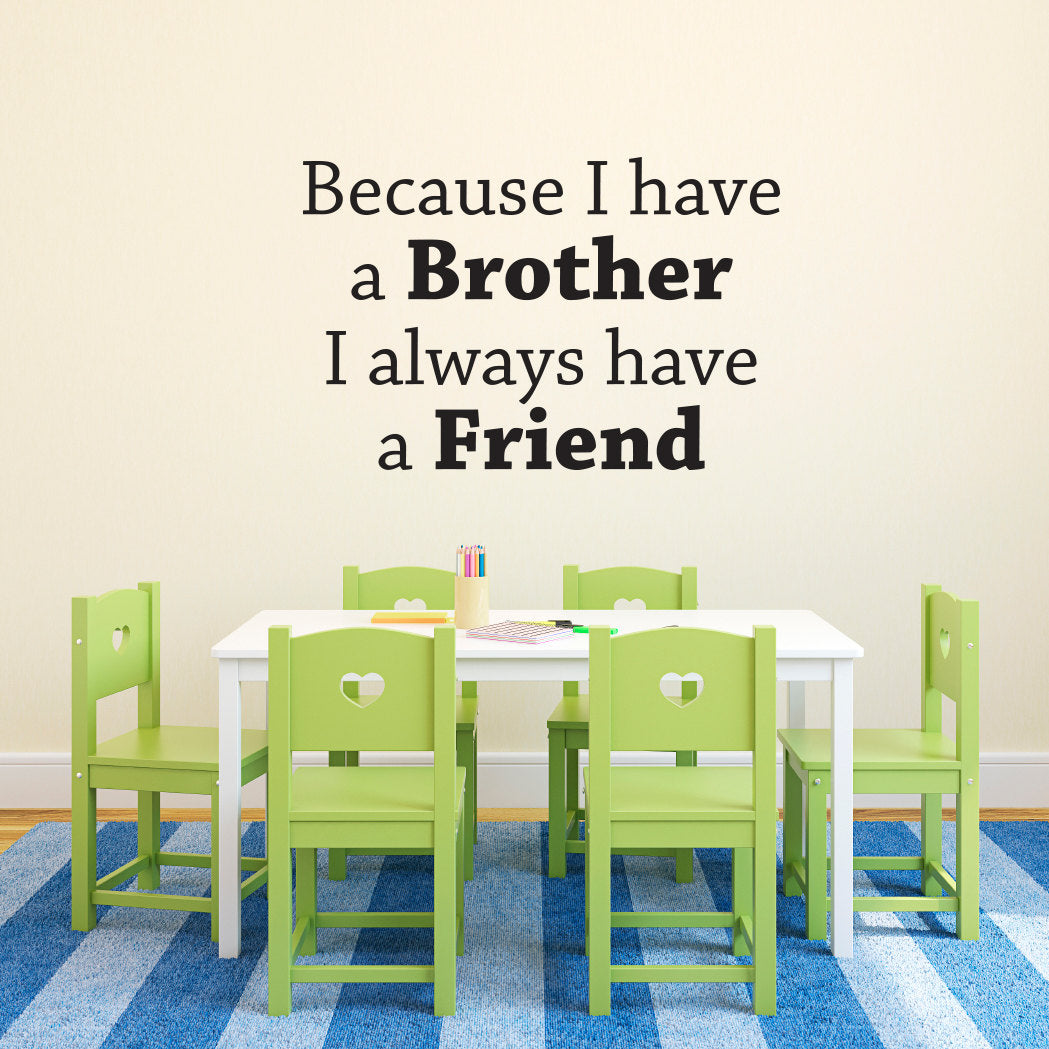Brother Wall Decal   Because I Have A Brother I Always Have A Friend    Brother Wall Sticker   Boy Bedroom Decal   Large