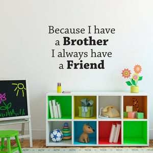 Because I Have a Brother I Always Have a Friend Medium Wall Decal